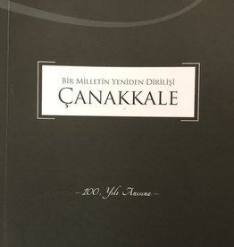 Bir Milletin Yeniden Dirilişi Çanakkale 100. Yıl Anısna