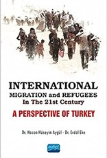 INTERNATIONAL MIGRATION AND REFUGEES IN THE 21ST CENTURY A PERSPECTIVE OF TURKEY