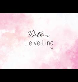 Lie.ve.Ling Kids Kaart Welkom Lieveling Roze