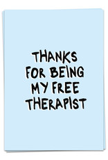 Kaart Blanche Thanks for being my free therapist