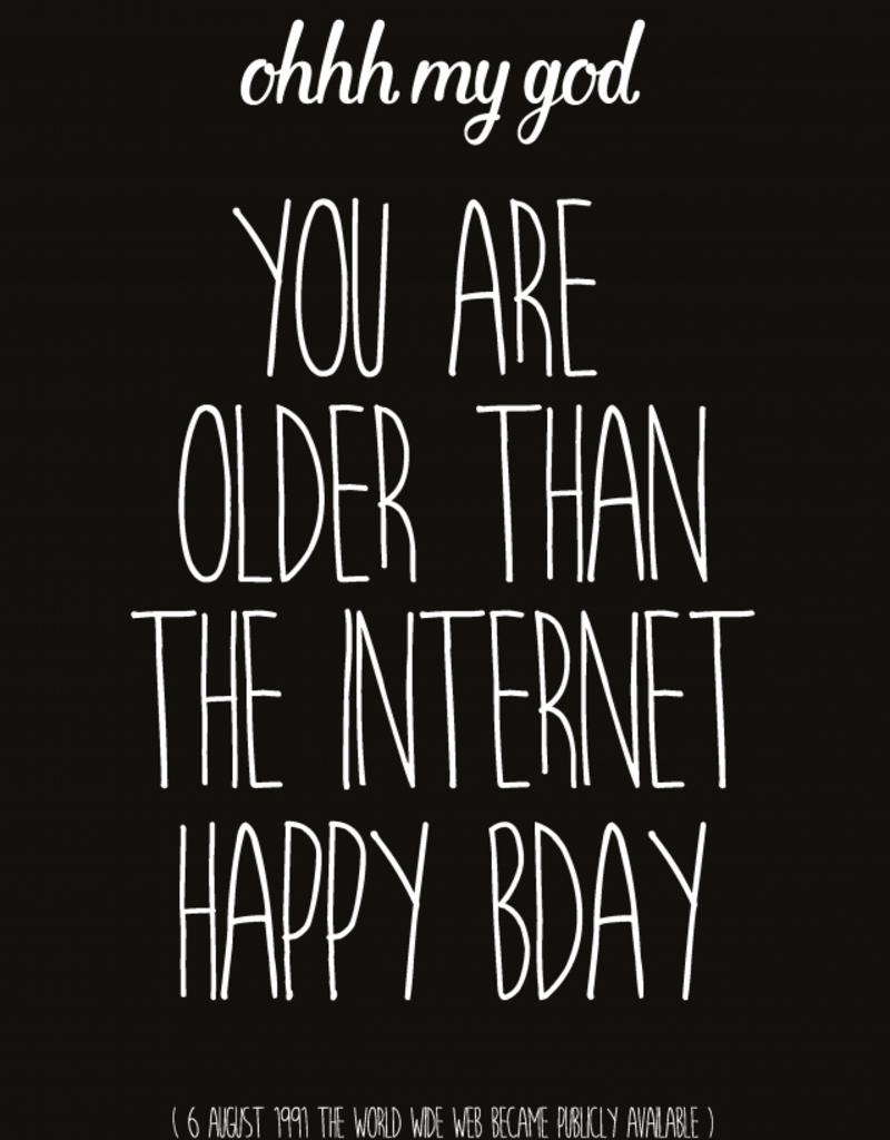 Studio Inktvis Birthday - OMG, you are older than the internet
