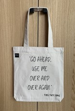 NEUF Brussels Tote Bag - Go ahead, use me. Over and over again (this tote bag)