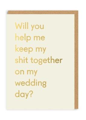 OHH DEER Wedding - Keep My Shit Together Bridesmaid