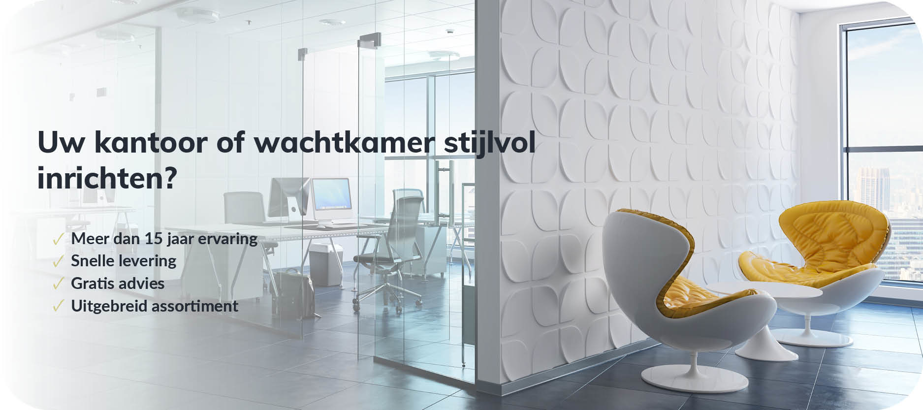 De inrichting van uw kantoor of wachtkamer - Brand New Office