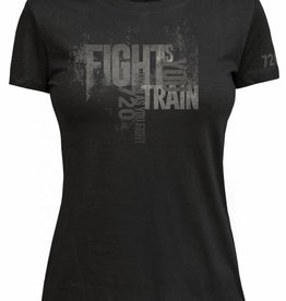 Dames T-shirt    FIGHT AS YOU TRAIN train as you fight