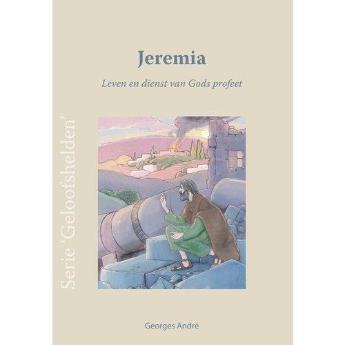 Serie 'Geloofshelden': Jeremia - Leven en dienst van Gods profeet