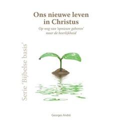 Serie 'Bijbelse basis': Ons nieuwe leven in Christus