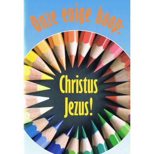 Onze enige hoop: Christus Jezus!
