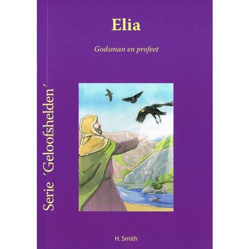 Serie 'Geloofshelden': Elia - Godsman en profeet