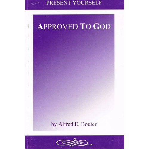 Present yourself approved to God