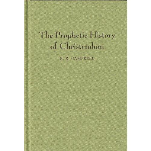 The Prophetic History of Christendom
