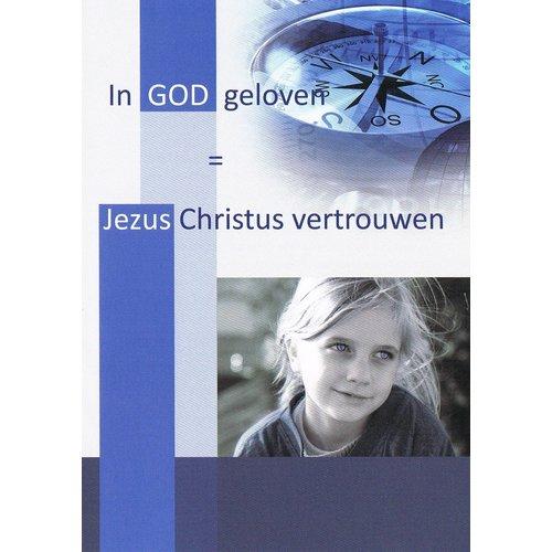 Traktaat: In God geloven = Jezus Christus vertrouwen
