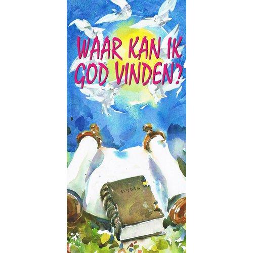 Traktaat: Waar kan ik God vinden?