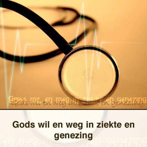 Gods wil en weg in ziekte en genezing