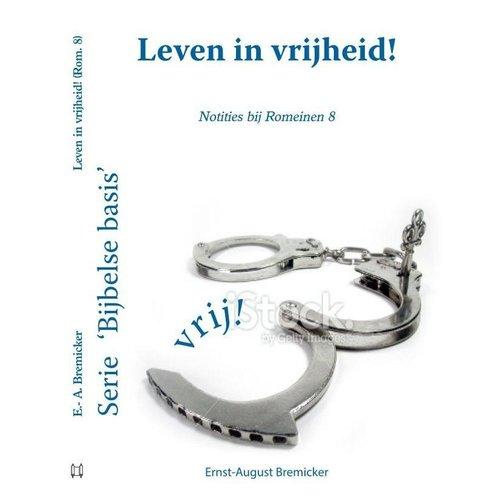 Serie 'Bijbelse basis': Leven in vrijheid (Rom. 8)