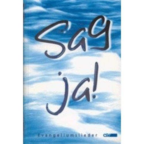 UITVERKOCHT Sag ja! - Evangeliumsliederbuch