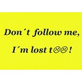 Traktaat: Don't follow me, I'm lost too!