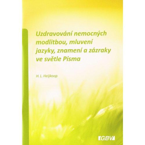 Tsjechisch: Gebedsgenezing en tongentaal in het licht van Gods Woord