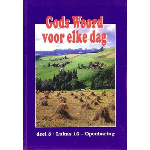 Gods Woord voor elke dag, deel 5 (Lukas 16 - Openbaring)