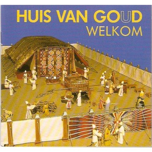 Huis van goud, Huis van God - Welkom