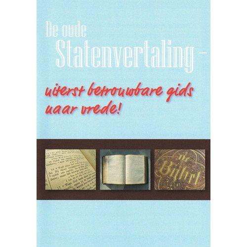 Traktaat: De oude Statenvertaling - uiterst betrouwbare gids naar vrede!