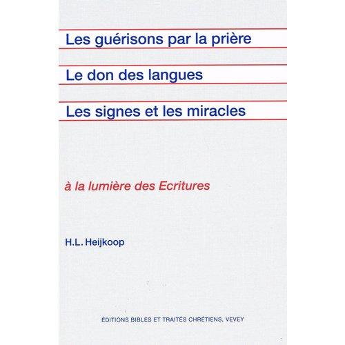Les guerisons par la priere, parler en langues