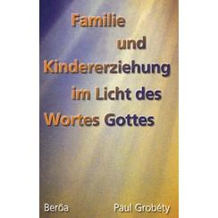 Familie und Kindererziehung im Licht des Wortes Gottes