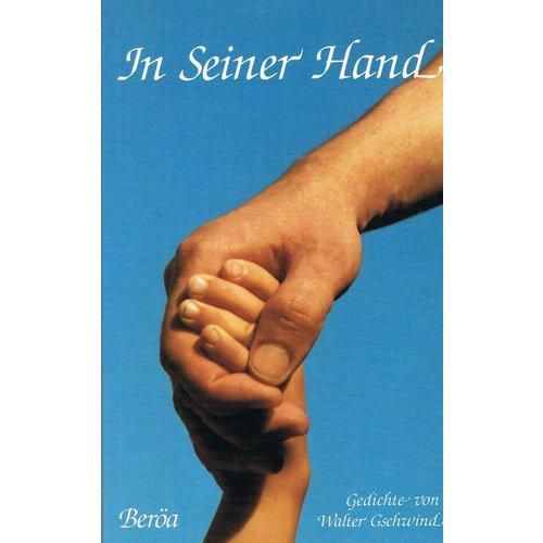 In Seiner Hand, Gedichte von Walter Gschwind