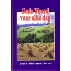Gods Woord voor elke dag, deel 2 (Richteren - Esther)