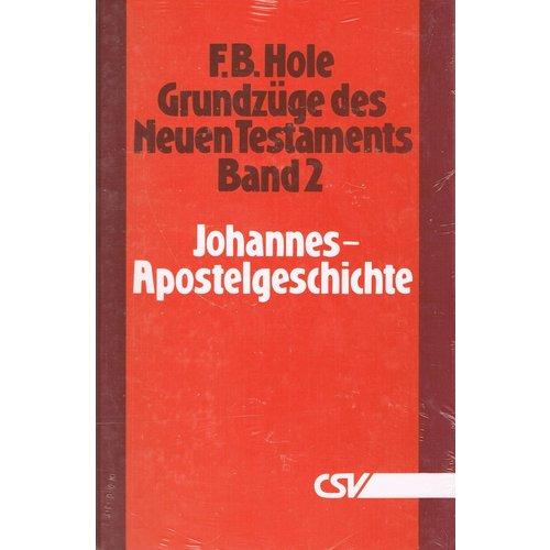 Grundzüge des Neuen Testaments, Band 2, Johannes - Apostelgeschichte