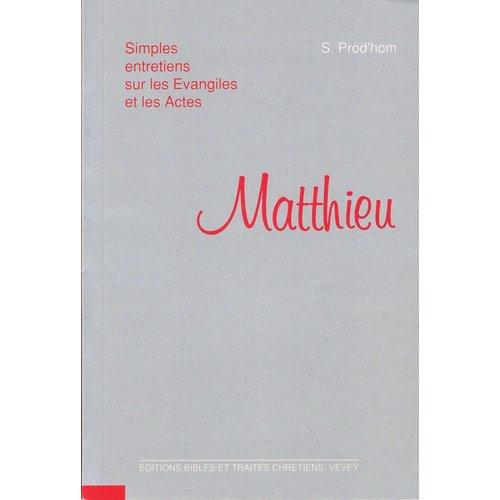 Simples entretien sur les Evangiles ...: Matthieu