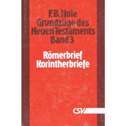 Grundzüge des Neuen Testaments, Band 3, Römerbriefe - 2. Korintherbriefe