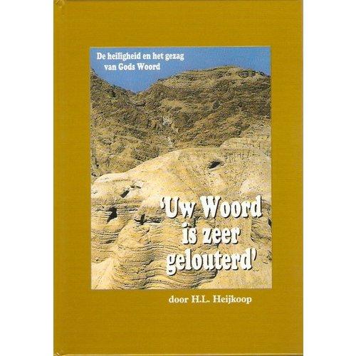 Uw Woord is zeer gelouterd - De heiligheid en het gezag van Gods Woord.