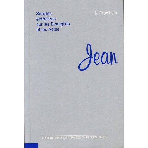Simples entretien sur les Evangiles ...: Jean
