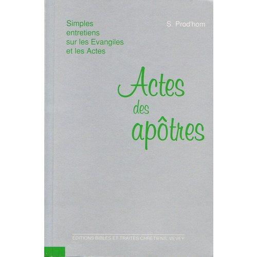 Simples entretien sur les Evangiles ...: Actes des Apôtres