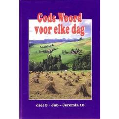 Gods Woord voor elke dag, deel 3 (Job - Jeremia 13)