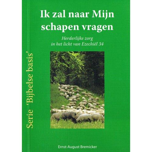 Serie 'Bijbelse basis': Ik zal naar Mijn schapen vragen