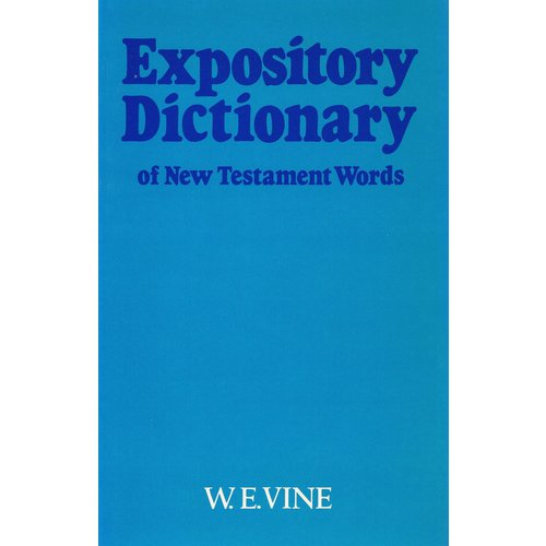 Expository Dictionary of New Testament Words