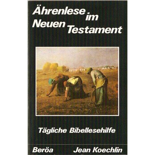 Ährenlese im Neuen Testament, Für Tägliche Bibellesehilfe