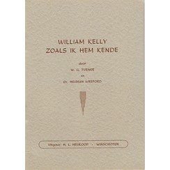William Kelly zoals ik hem kende
