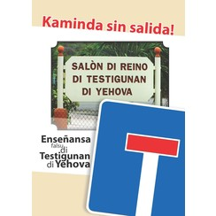 Kaminda sin salida! Enseñansa falsu di Testigunan di Yehova Gevaarlijk, leer v.d Jehova's Getuigen