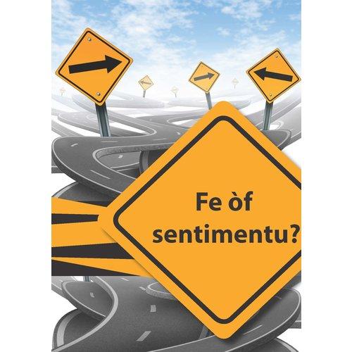Fé of sentimentu? geloof of gevoelens
