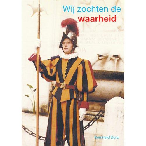 Wij zochten de waarheid, Bernhard Dura
