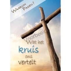 Traktaat: Waarom Pasen? Wat het kruis ons vertelt