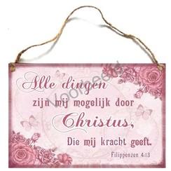 Houten tekstbord A4 met de tekst: Alle dingen zijn mogelijk door Christus, Die mij kracht geeft.