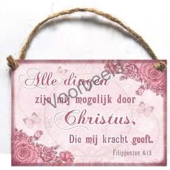 Houten tekstbord A6 met de tekst: Alle dingen zijn mogelijk door Christus, die mij kracht geeft.