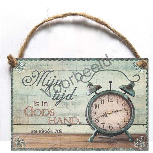 Houten tekstbord A6 met de tekst: Mijn tijd is in Gods hand.