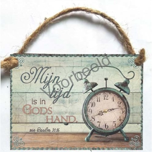Houten tekstbord A7 met de tekst: Mijn tijd is in Gods hand.