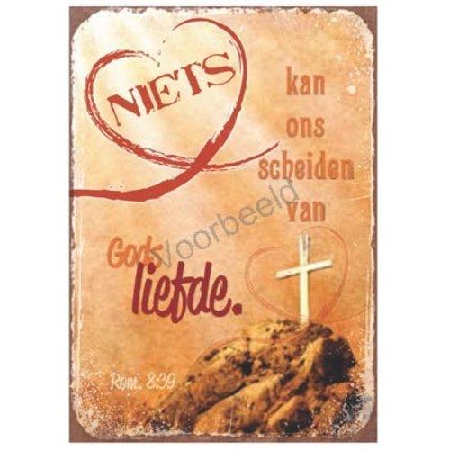 Magneet 5x7 met de tekst: Niets kan ons scheiden van Gods liefde.