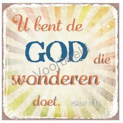 Magneet 7x7 met de tekst: U bent de God die wonderen doet.